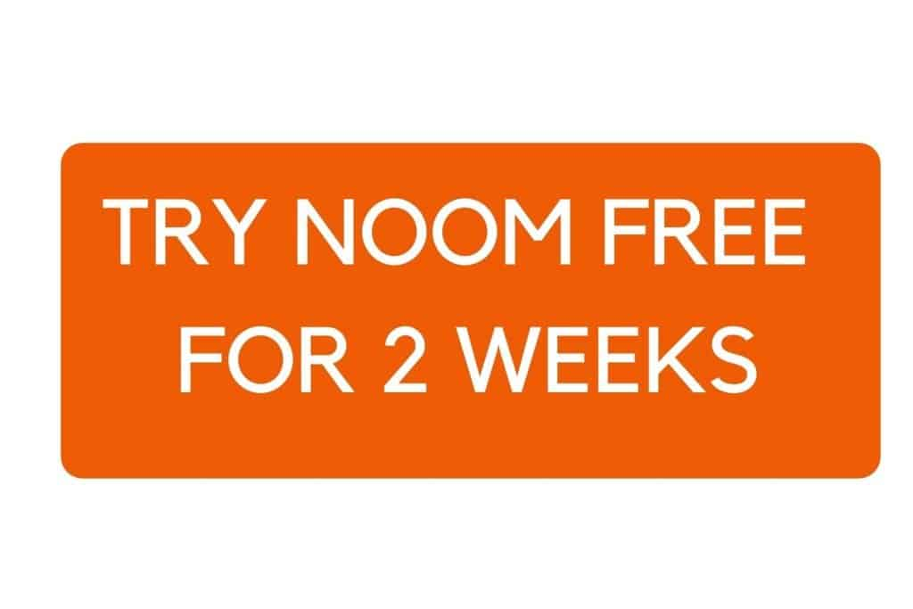 TRY NOOM FREE FOR 2 WEEKS and learn how to shed 5 pounds fast