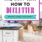 WHERE TO START DECLUTTERING WITHOUT LOSING YOUR SANITY. Are you wondering where to start decluttering? Is your house so cluttered you don't know where to begin? Find out the exact process you need to determine where to start decluttering when you're feeling overwhelmed.